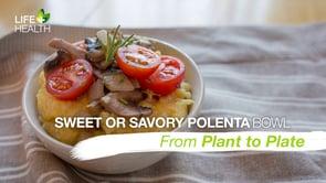 Sweet or Savory Polenta Bowl
