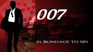 007: In Bondage to Sin