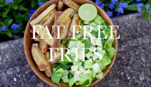 FAT FREE FRIES in 30mins- no nonsense, super simple HCLF vegan recipe