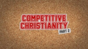 1916 - Competitive Christianity - Part 2 - Wes Peppers