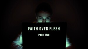2316 - Faith Over Flesh - Part 2 - Scott Ritsema