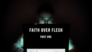 2315 - Faith Over Flesh - Part 1 - Scott Ritsema